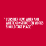 Planning construction works: a matter of how, when and where