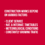 Construction works depend on various factors